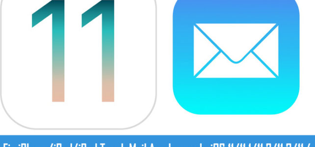 iOS 11 Mail Issues And Their Fixes on iPhone/iPad/iPod Touch