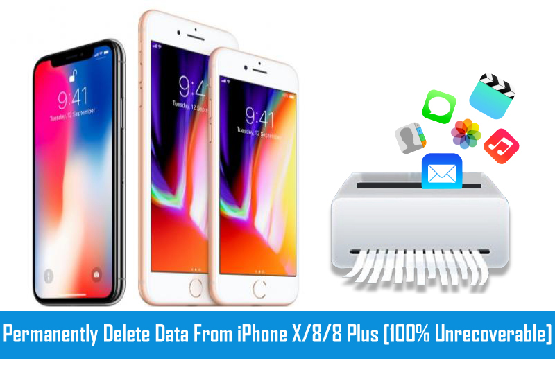 How To Wipe All Data From iPhone 8/8 Plus/X Permanently