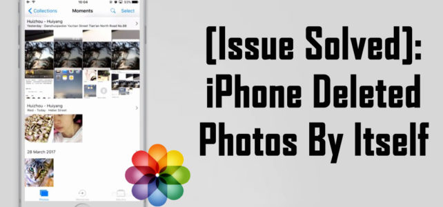 [Issue Solved]: iPhone Deleted Photos By Itself
